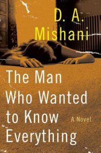 the-man-who-wanted-to-know-everythig-by-d-a-mishani