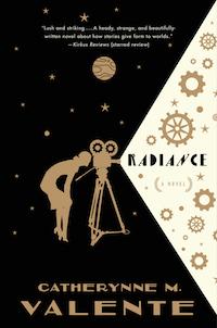 Radiance by Catherynne Valente