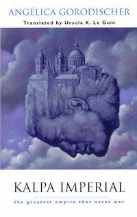 Kalpa Imperial by Angelica Gorodischer