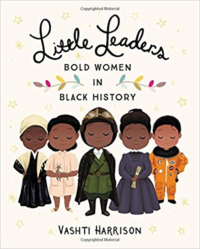 Little Leaders Bold Women in Black History Book Cover