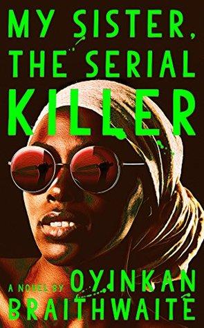 My Sister the Serial Killer by Oyinkan Braithwaite cover image