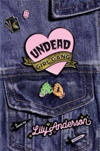 Undead Girl Gang by Lily Anderson cover image
