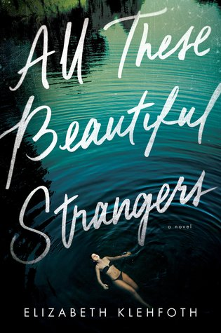 All These Beautiful Strangers by Elizabeth Klehfoth cover