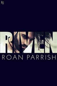 Cover of Riven by Roan Parrish. Black background with black haired bearded man in title