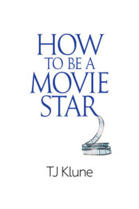 cover of how to be a movie star by tj klune