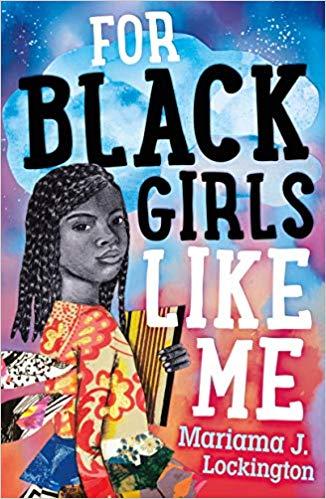 For Black Girls Like Me byMariama J. Lockington