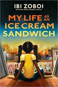 My Life as Ice Cream Sandwich by Ibi Zoboi