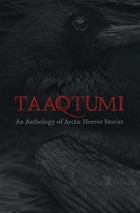 taaqtumi arctic horror anthology