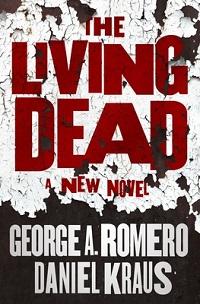 the living dead george romero daniel kraus cover