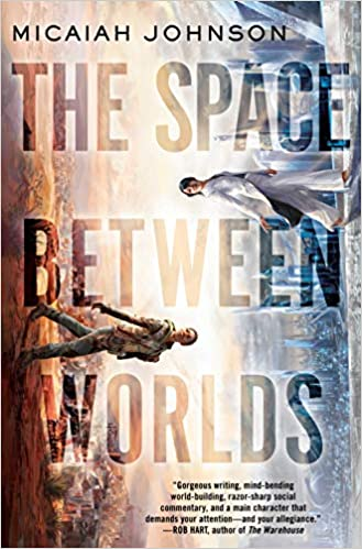 Cover of The Space Between Worlds by Micaiah Johnson