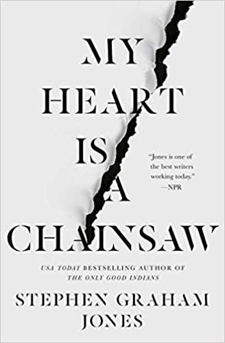 book cover of My Heart is a Chainsaw by Stephen Graham Jones