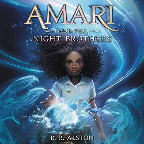 audiobook cover of Amari and the Night Brothers by B.B. Alston