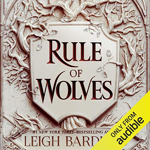 audiobook Rule of Wolves by Leigh Bardugo