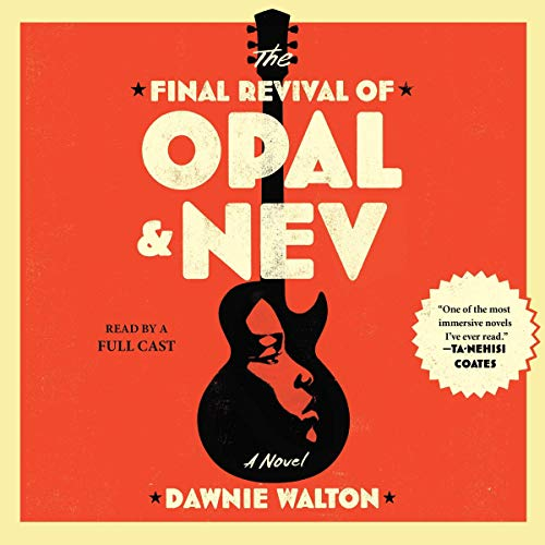 audiobooks cover image of The Final Revival of Opal and Nev by Dawnie Walton