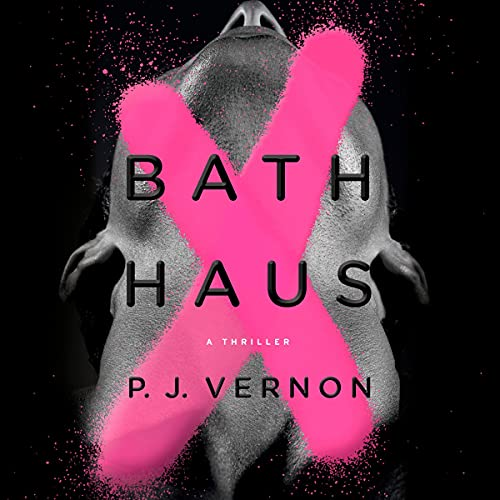 audiobook cover image of Bath Haus by P.J. Vernon