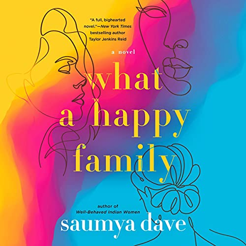 audiobook cover image of What a Happy Family by Saumya Dave