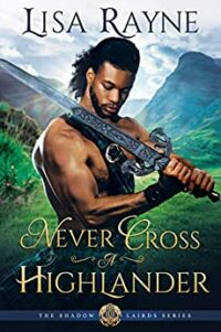 cover image of Never Cross a Highlander by Lisa Rayne