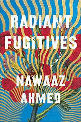 cover of Radiant Fugitives: A Novel by Nawaaz Ahmed