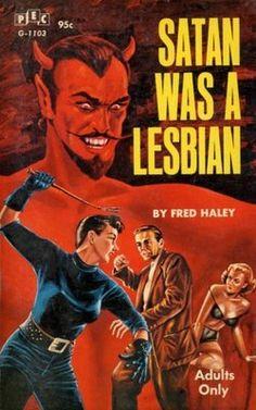 Ridiculous pulp cover of Satan Was a Lesbian