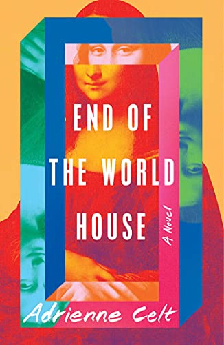 cover of End of the World House by Adrienne Celt