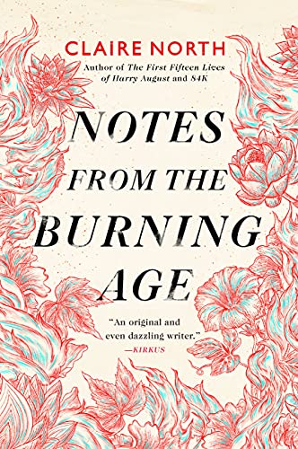 cover of notes from the burning age by claire north