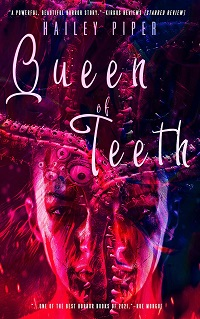 Cover of Queen of Teeth by Hailey Piper