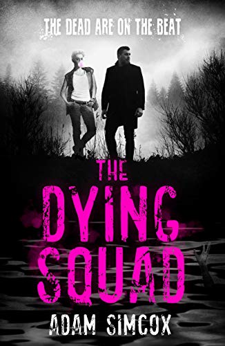 Cover of The Dying Squad by Adam Simcox