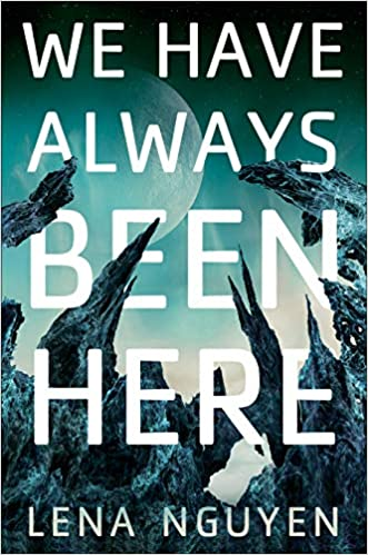Cover of We Have Always Been Here by Lena Nguyen