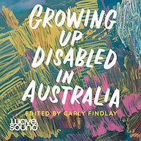 A graphic of the cover of Growing Up Disabled in Australia