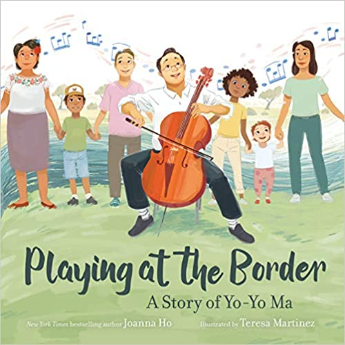 cover image of Playing at the Border- A Story of Yo-Yo Ma by Joanna Ho, illustrated by Teresa Martinez showing a cartoon drawing of Yo Yo Ma playing cello in front of a small audience
