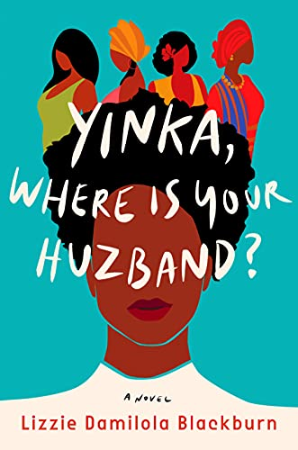 cover of Yinka, Where Is Your Huzband? by Lizzie Damilola Blackburn, featuring illustration of a Black woman, with four more Black women standing far back behind her profile
