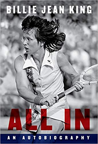 cover of All In: An Autobiography by Billie Jean King, featuring a black and white photo of the author mid-tennis match