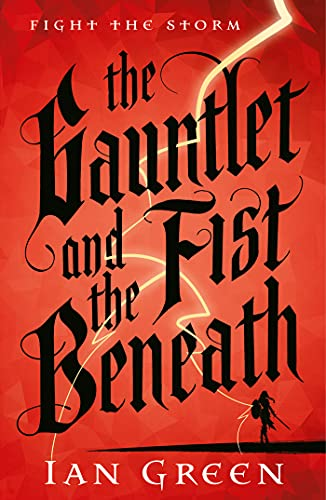 Cover of The Gauntlet and the Fist Beneath by Ian Green