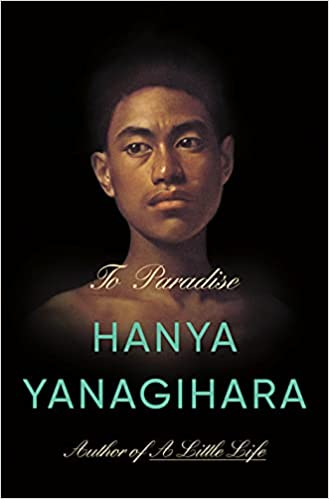 cover of to paradise by hanya yanagihara